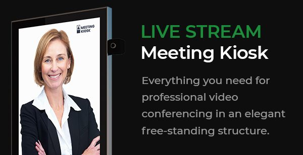 Live stream Meeting Kiosk for corporate offices and boardrooms